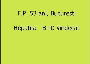 F.P 53 ani, Bucuresti, vindecat hepatita B+D